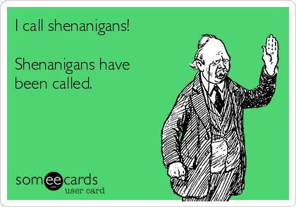 [Image: i-call-shenanigans-shenanigans-have-been....png?w=420]